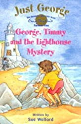 6 George, Timmy and The Lighthouse Mystery (Just George)