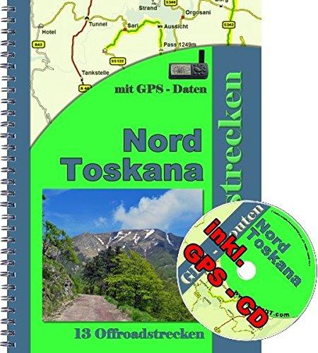 Offroad Reiseführer Toskana ( inkl. GPS - Daten - CD ): 13 Offroadstrecken in der Toskana inkl. einer CD mit Routen fürs Navi