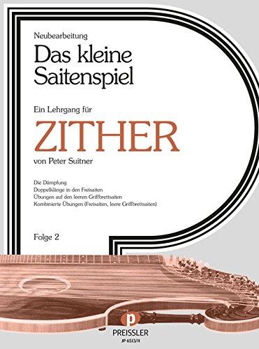 DAS KLEINE SAITENSPIEL 1 LEHRGANG FUER ZITHER 1 - arrangiert für Zither [Noten / Sheetmusic] Komponist: SUITNER PETER