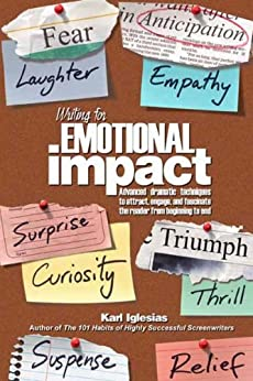Writing for emotional impact : advanced dramatic techniques to attract, engage, and fascinate the reader from beginning to end (English Edition) par [Iglesias, Karl]