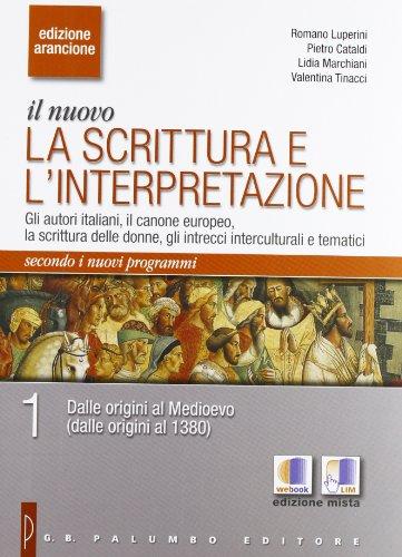 Il nuovo. La scrittura e l'interpretazione. Ediz. arancione. Con espansione online. Per le Scuole superiori: 1