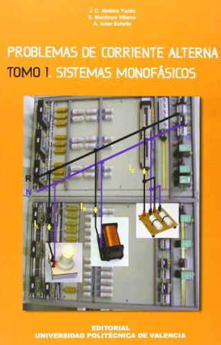 Problemas de Corriente Alterna. Tomo I. Sistemas Monofásicos (Académica) por Juan Carlos Molero Yunta
