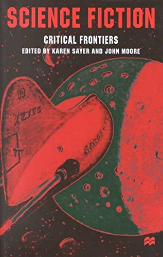 [Science Fiction, Critical Frontiers] (By: Karen Sayer) [published: February, 2003]