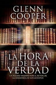 La hora de la verdad par Glenn Cooper