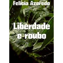 Liberdade e roubo (Portuguese Edition)