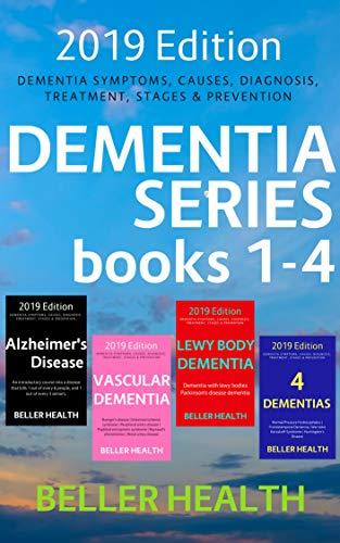 Dementia (2019 Edition): Alzheimer's, Vascular dementia, Lewy Body dementia, The Other Dementias (4 books for 1 price) (English Edition)