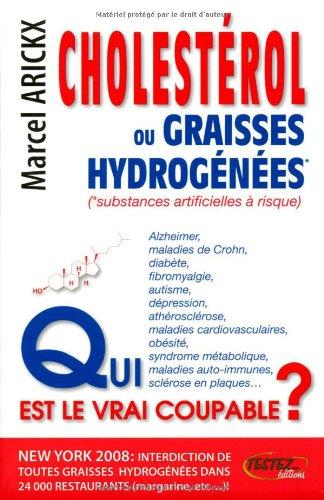 Cholestérol ou graisses hydrogénées