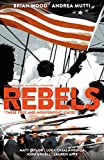 Rebels: These Free and Independent States (English Edition)