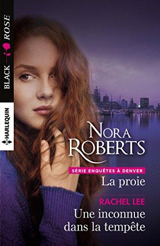 La proie - Une inconnue dans la tempête (Enquêtes à Denver t. 3) par Nora Roberts