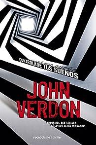 Controlaré tus sueños par John Verdon