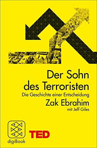 Der Sohn des Terroristen: Die Geschichte einer Entscheidung. TED Books