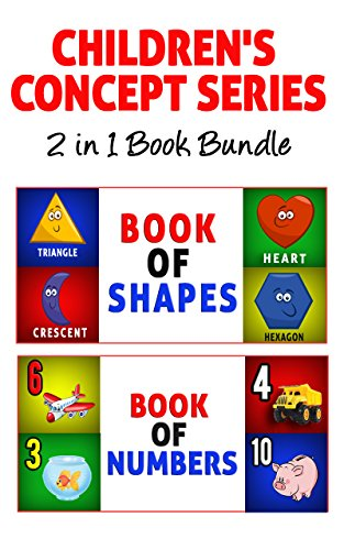 Children's Book: Children's Concept Series 2 in 1 Bundle (Includes Book of Numbers & Book of Shapes Plus 20 Parenting Tips) Potty Training & Preschool ... & Beginner Readers (English Edition)