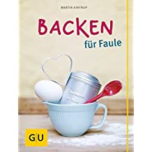 Backen für Faule (GU Themenkochbuch)