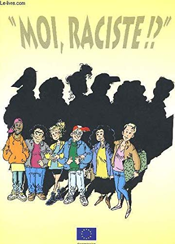 Moi, raciste !? par Direction générale Information, communication, culture, audiovisuel Union européenne