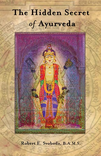 Hidden Secret of Ayurveda por Robert E. Svoboda