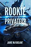Rookie Privateer (Privateer Tales Book 1) by Jamie McFarlane