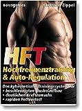 HFT - Hochfrequenztraining & Auto-Regulation: Das kybernetische Trainingssystem für beschleunigten...