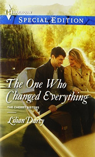 The One Who Changed Everything (Harlequin Special Edition\The Cherry Sisters) by Lilian Darcy (2013-08-20)