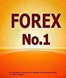 FOREX No.1: Das besondere Lehrbuch für Anfänger im Währungshandel
