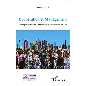 Coopération et Management: L'exemple des Sociétés COopératives et Participatives (SCOP)