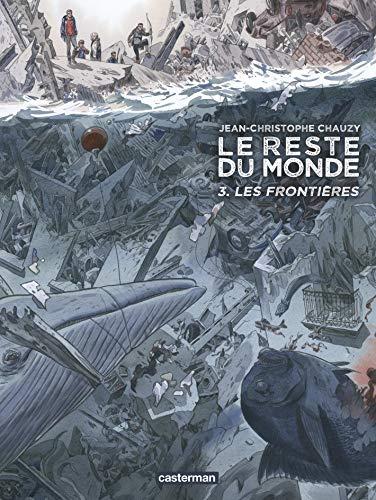 Le Reste du monde - Tome 3 : Les frontières