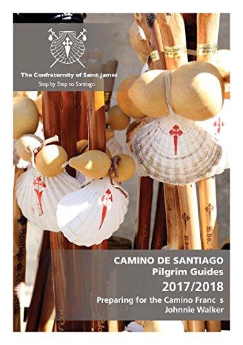 Preparing For The Camino Francés: Camino De Santiago   Pilgrim Guides 2017/2018 por Johnnie Walker Gratis