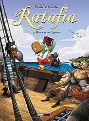 Ratafia - Tome 1 : Mon nom est Capitaine