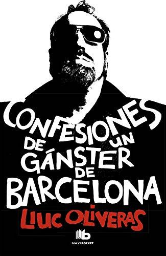 Confesiones de un ganster de Barcelona par Lluc Oliveras