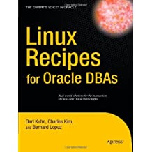 Linux Recipes for Oracle DBAs: A Problem-solution Approach (Recipes: A Problem-solution Approach): Written by Darl Kuhn, 2008 Edition, (2009) Publisher: Apress [Paperback]