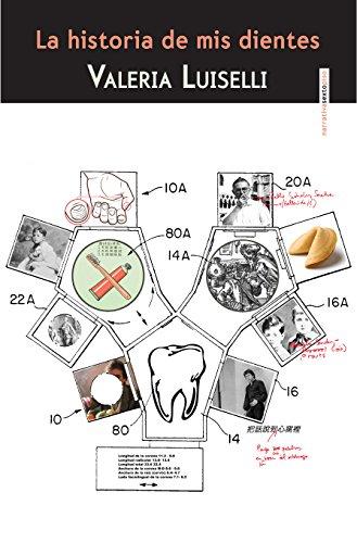La historia de mis dientes por Valeria Luiselli