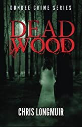 Dead Wood: Dundee Crime Series: Volume 2