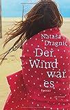Der Wind war es von Natasa Dragnic