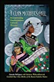 A Clan Mother's Call: Reconstructing Haudenosaunee Cultural Memory (Suny Series in Critical Haudenosaunee Studies) - Jeanette Rodriguez