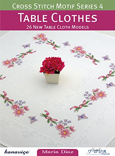 Table Clothes: 26 New Table Cloth Models (Cross Stitch Motif)