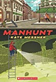 Manhunt by Kate Messner (2015-04-28)