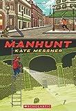 Manhunt by Kate Messner (2015-04-28)