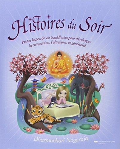 Histoires du Soir : Petites leçons de vie bouddhistes pour développer la compassion, l'altruisme, la générosité par Dharmachari Nagaraja