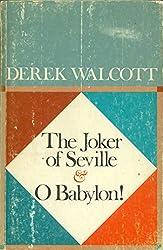 The Joker of Seville and O Babylon!