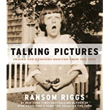 Talking Pictures: Images and Messages Rescued from the Past