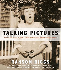 Talking Pictures: Images and Messages Rescued from the Past par [Riggs, Ransom]