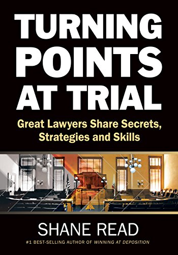 Turning Points at Trial: Great Lawyers Share Secrets, Strategies and Skills (English Edition)