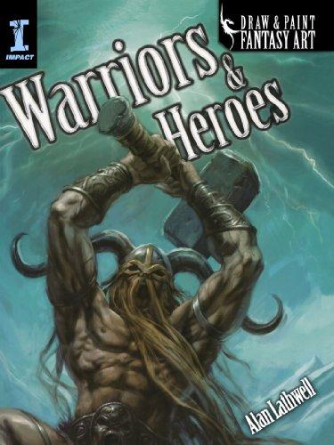 Draw & Paint Fantasy Art Warriors & Heroes por Lathwell  Alan