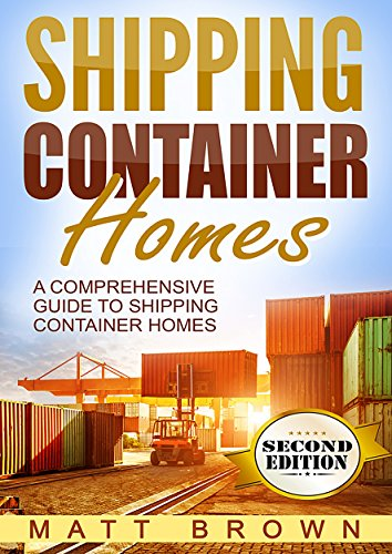 Shipping Container Homes: A Comprehensive Guide to Shipping Container Homes (English Edition)