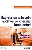 Expression du besoin et cahier des charges fonctionnel - Elaboration et rédaction