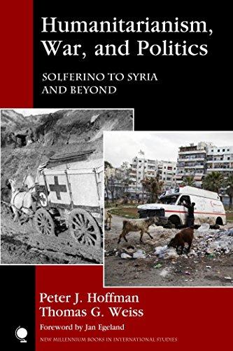 Humanitarianism, War, and Politics: Solferino to Syria and Beyond (New Millennium Books in International Studies) por Peter J. Hoffman