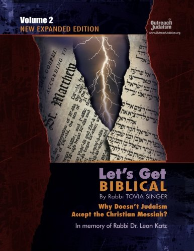 Let's Get Biblical!: Why doesn't Judaism Accept the Christian Messiah?  Volume 2 por Tovia Singer