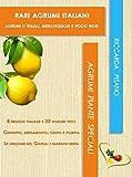 Rari agrumi italiani: Agrumi d'Italia meravigliosi e poco noti (Agrumi piante speciali Vol. 2)
