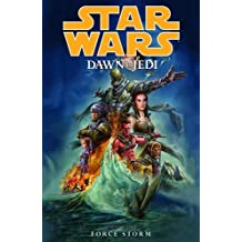 Star Wars: Dawn of the Jedi Volume 1 - Force Storm by John Ostrander (2012-12-18)