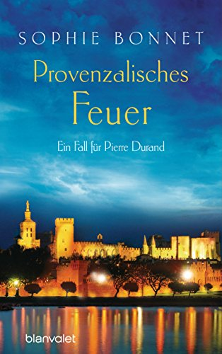 provenzalisches-feuer-ein-fall-fur-pierre-durand-die-pierre-durand-bande-4-german-edition