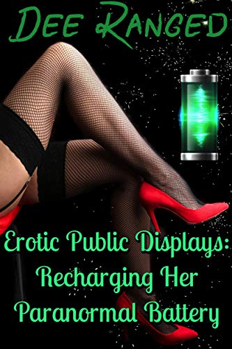 Erotic Public Displays: Recharging Her Paranormal Battery (English Edition) Iluv Batterie